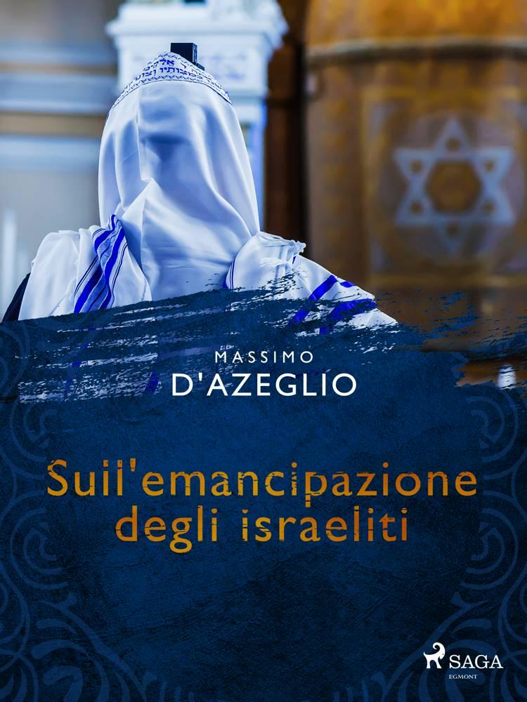 Sull'emancipazione degli israeliti af Massimo D'azeglio