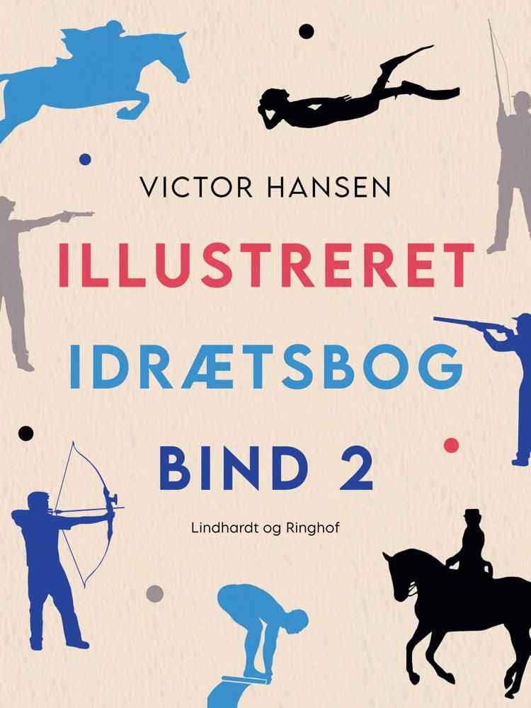 Illustreret idrætsbog. Bind 2 af Victor Hansen