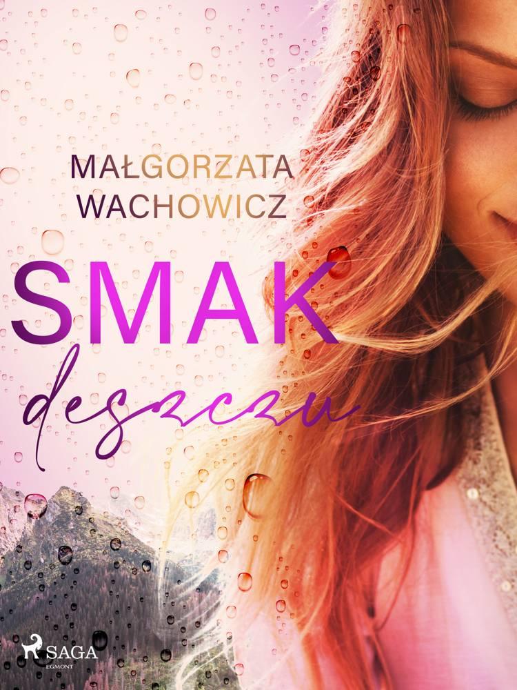 Smak deszczu af Małgorzata Wachowicz