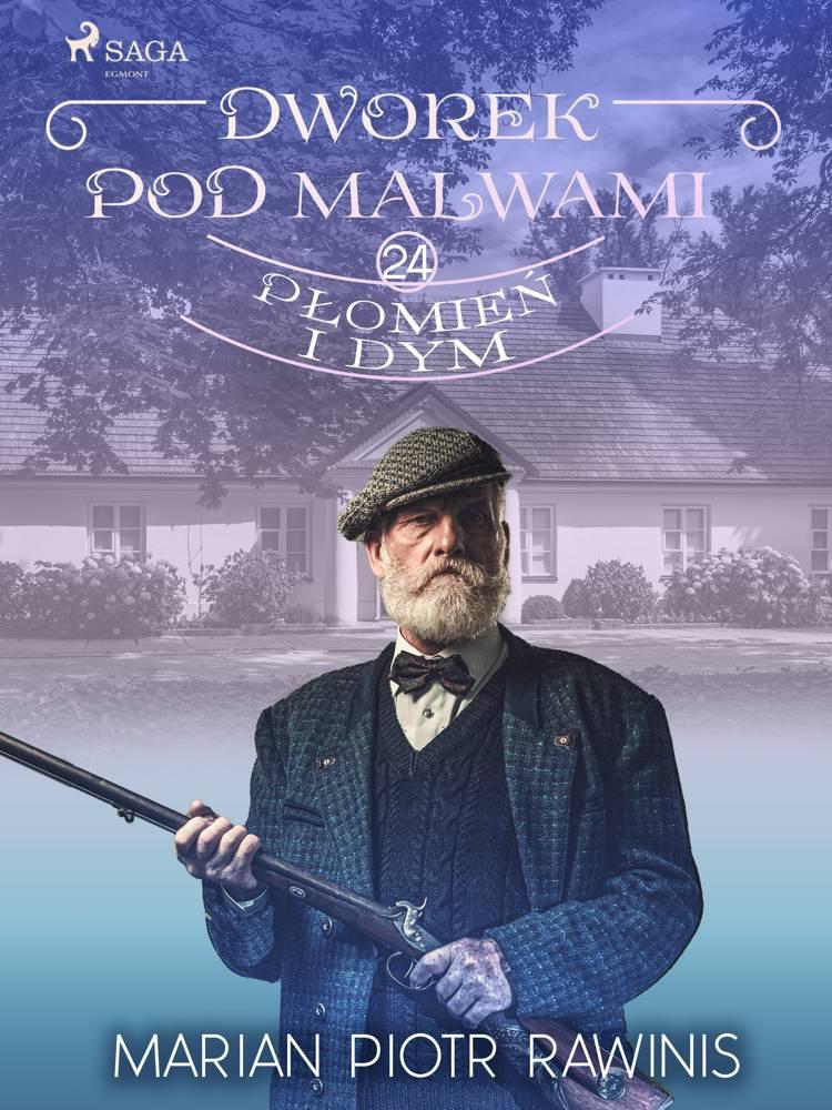Dworek pod Malwami 24 - Płomień i dym af Marian Piotr Rawinis