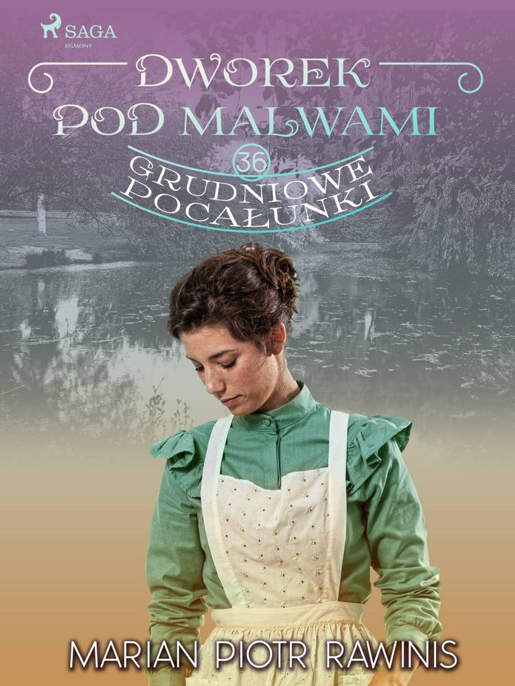 Dworek pod Malwami 36 - Grudniowe pocałunki af Marian Piotr Rawinis