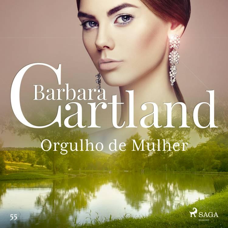 Orgulho de Mulher (A Eterna Coleção de Barbara Cartland 55) af Barbara Cartland
