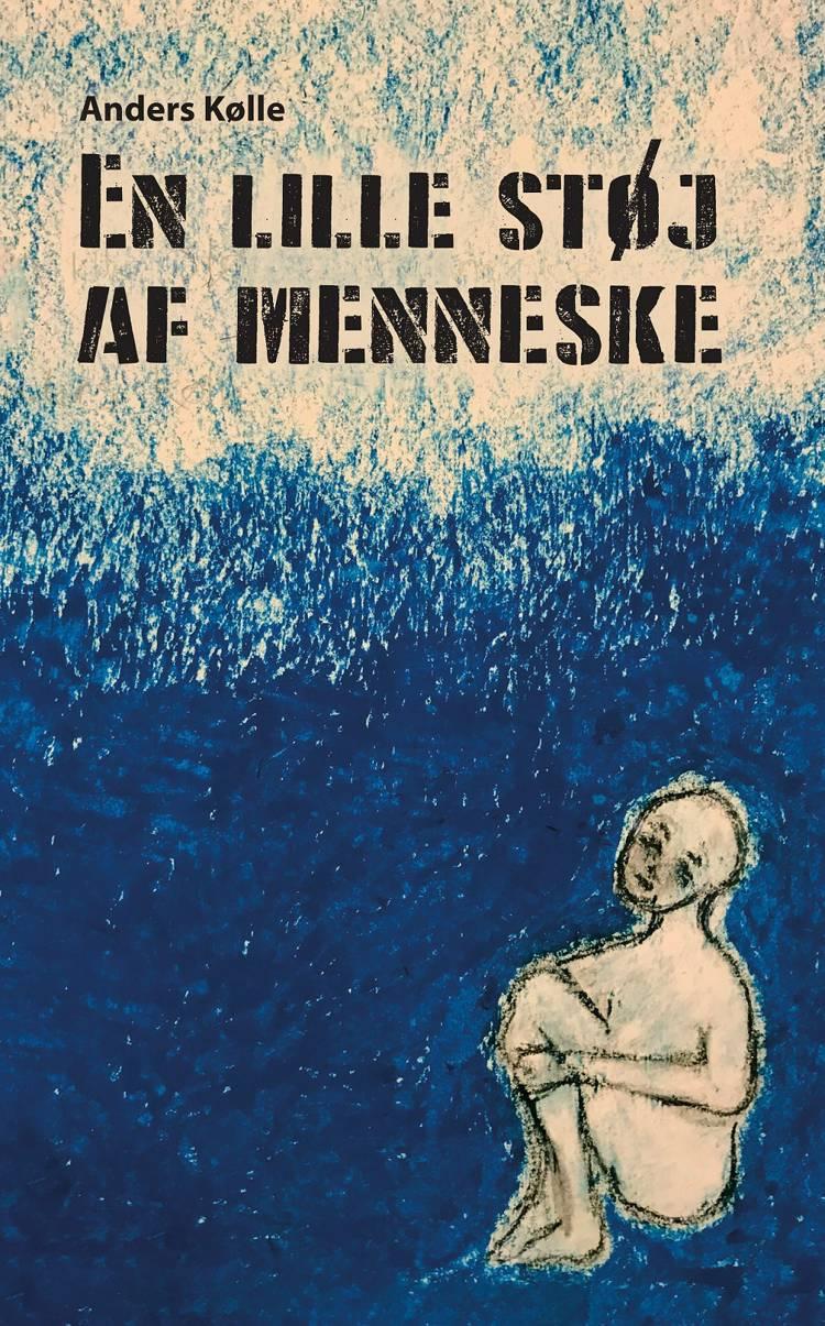 En lille støj af menneske af Anders Kølle