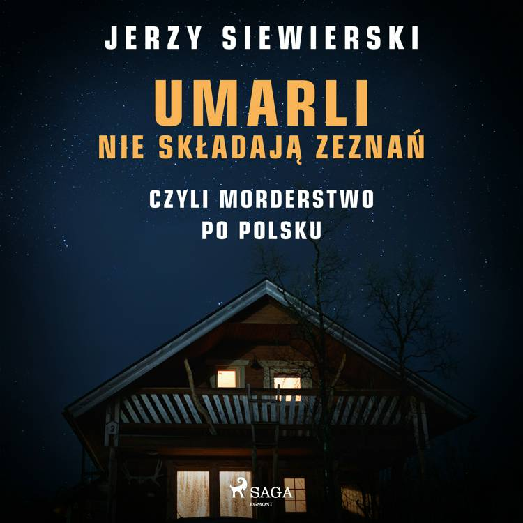 Umarli nie składają zeznań, czyli morderstwo po polsku af Jerzy Siewierski