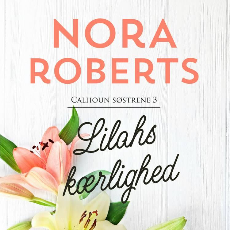 Lilahs kaerlighed af Nora Roberts