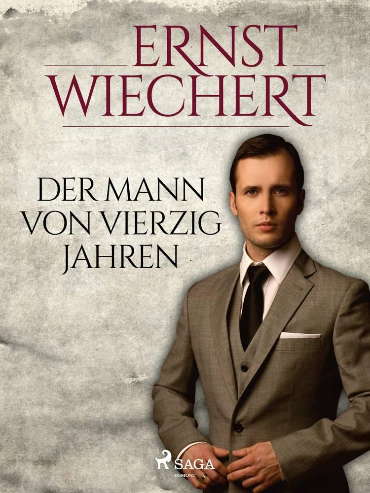 Der Mann von vierzig Jahren af Ernst Wiechert