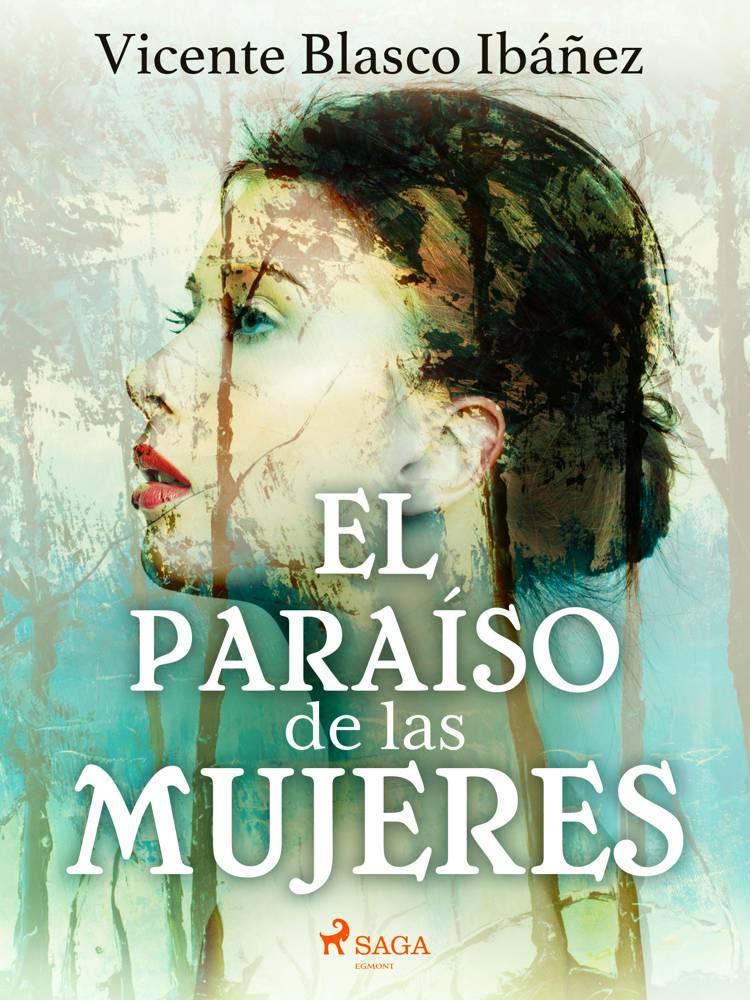 El paraíso de las mujeres af Vicente Blasco Ibañez