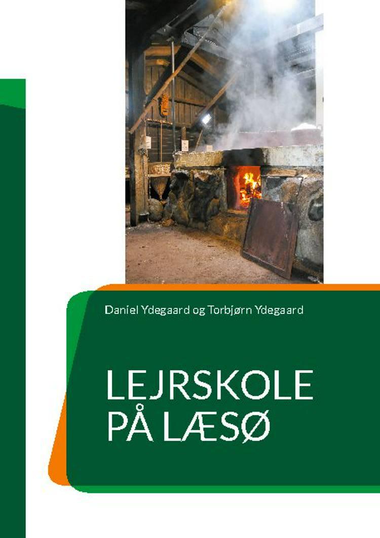 Lejrskole på Læsø af Torbjørn Ydegaard og Daniel Ydegaard