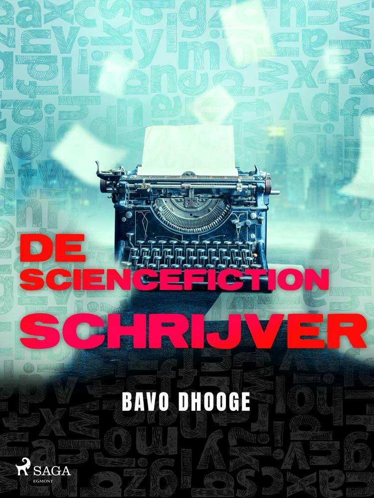 De Sciencefictionschrijver af Bavo Dhooge