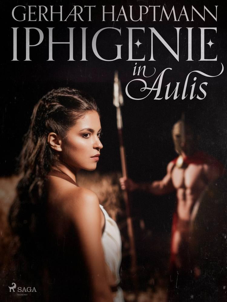 Iphigenie in Aulis af Gerhart Hauptmann