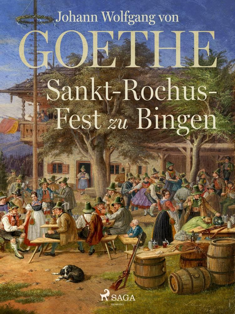 Sankt-Rochus-Fest zu Bingen af Johann Wolfgang von Goethe F