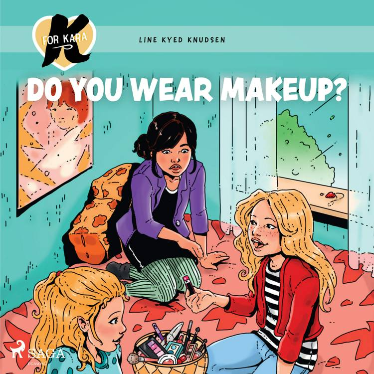 K for Kara 21 - Do You Wear Makeup? af Line Kyed Knudsen