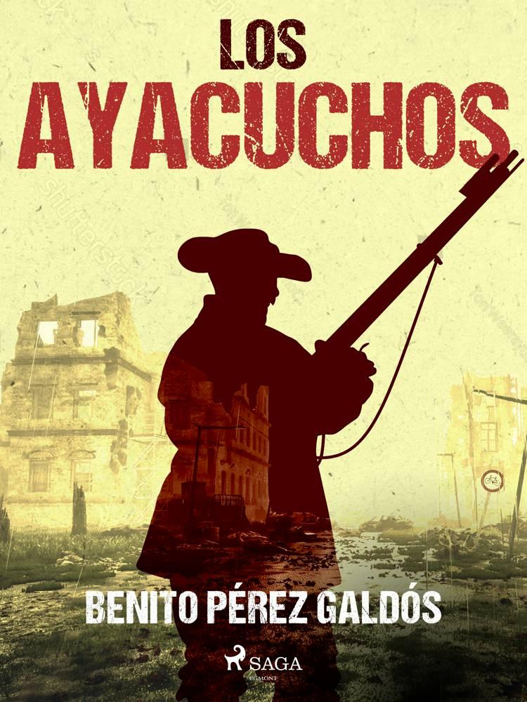 Los Ayacuchos af Benito Perez Galdos