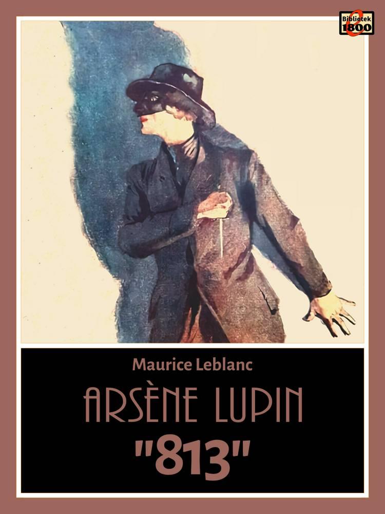 Arsène Lupin: 813 af Maurice Leblanc