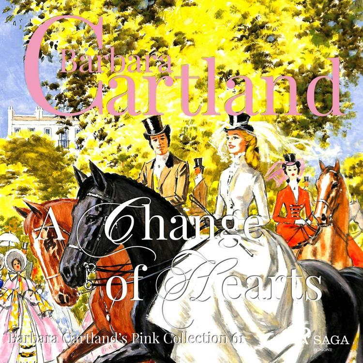 A Change of Hearts (Barbara Cartland's Pink Collection 61) af Barbara Cartland