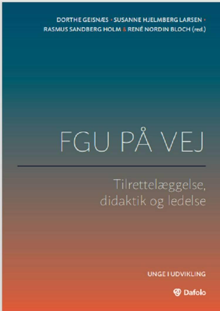 FGU på vej af Dorthe Geisnæs, Rasmus Sandberg Holm og René Nordin Bloch og Susanne Hjelmberg Larsen