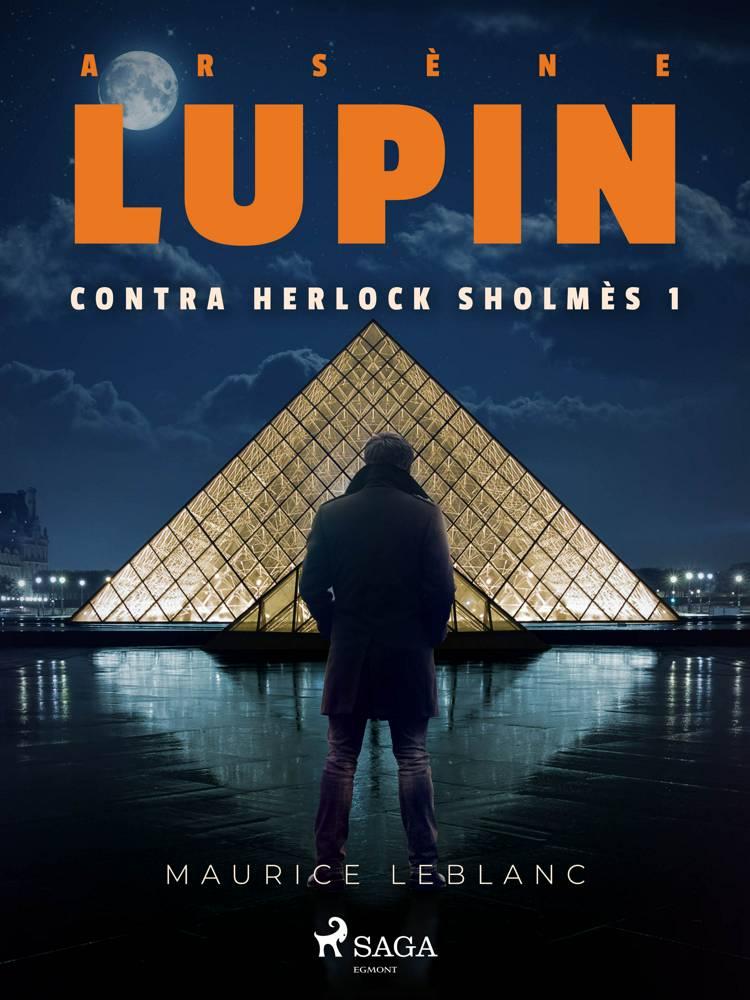 Arsène Lupin contra Herlock Sholmès 1 af Maurice Leblanc