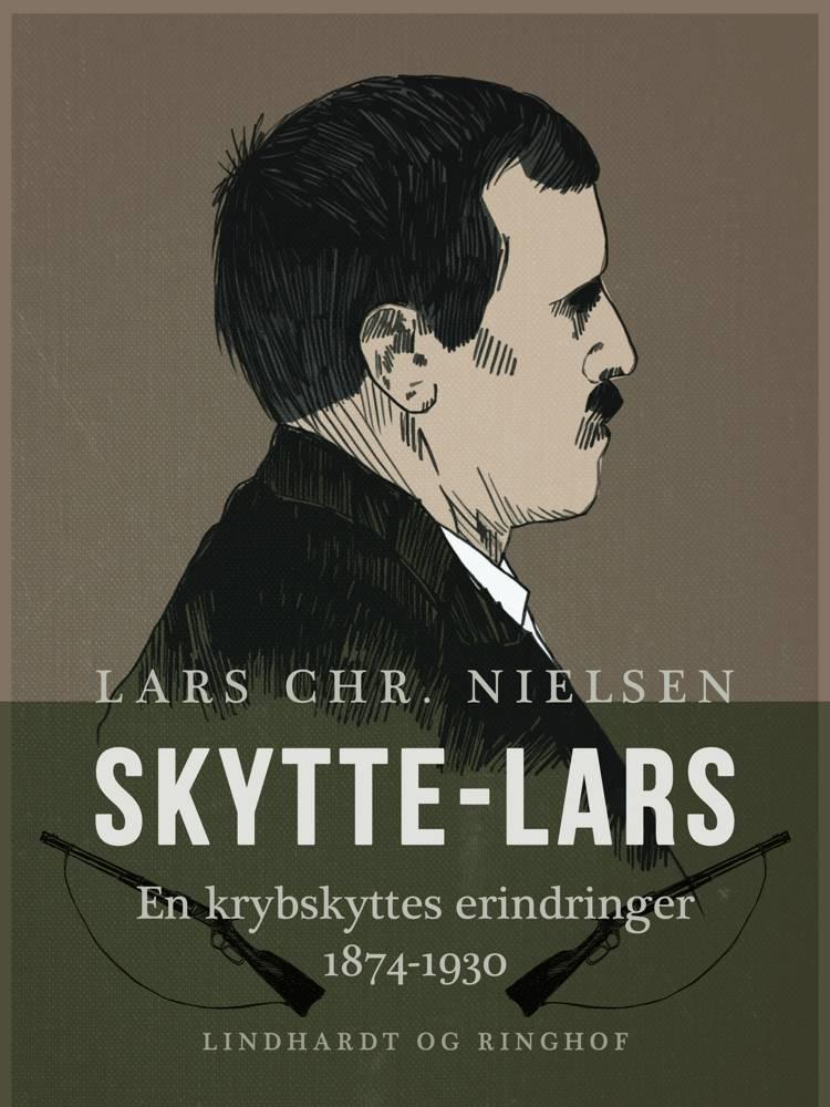 Skytte-Lars. En krybskyttes erindringer 1874-1930 af Lars Chr. Nielsen
