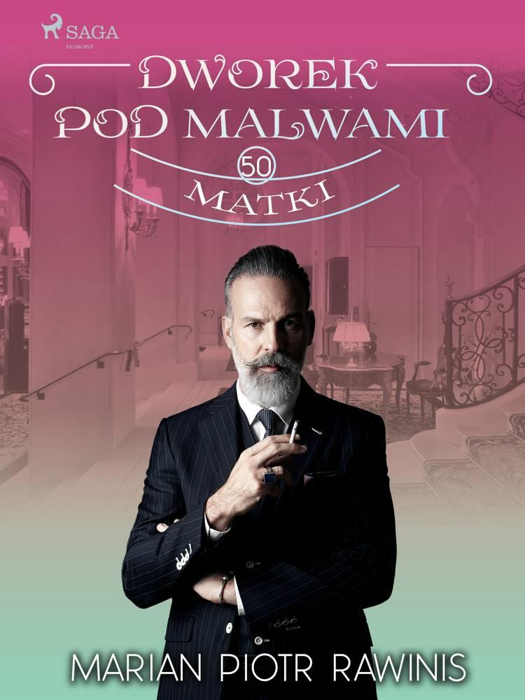Dworek pod Malwami 50 - Matki af Marian Piotr Rawinis
