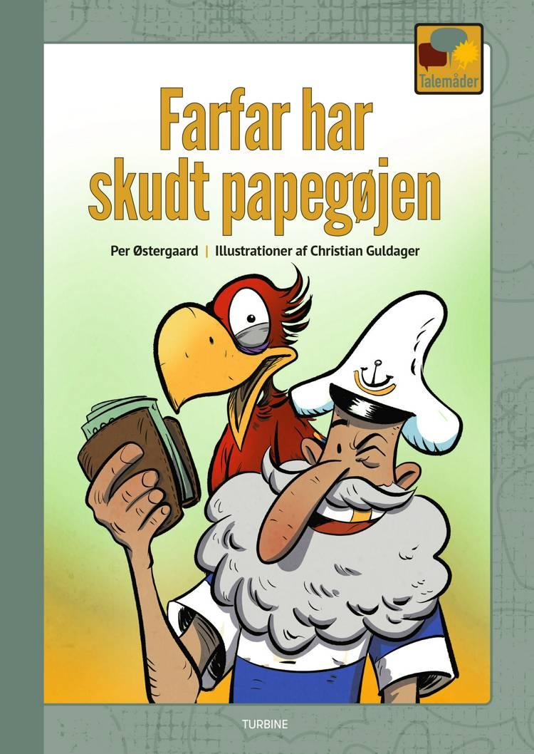 Farfar har skudt papegøjen af Per Østergaard