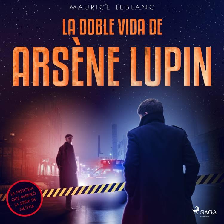 La doble vida de Arsène Lupin af Maurice Leblanc