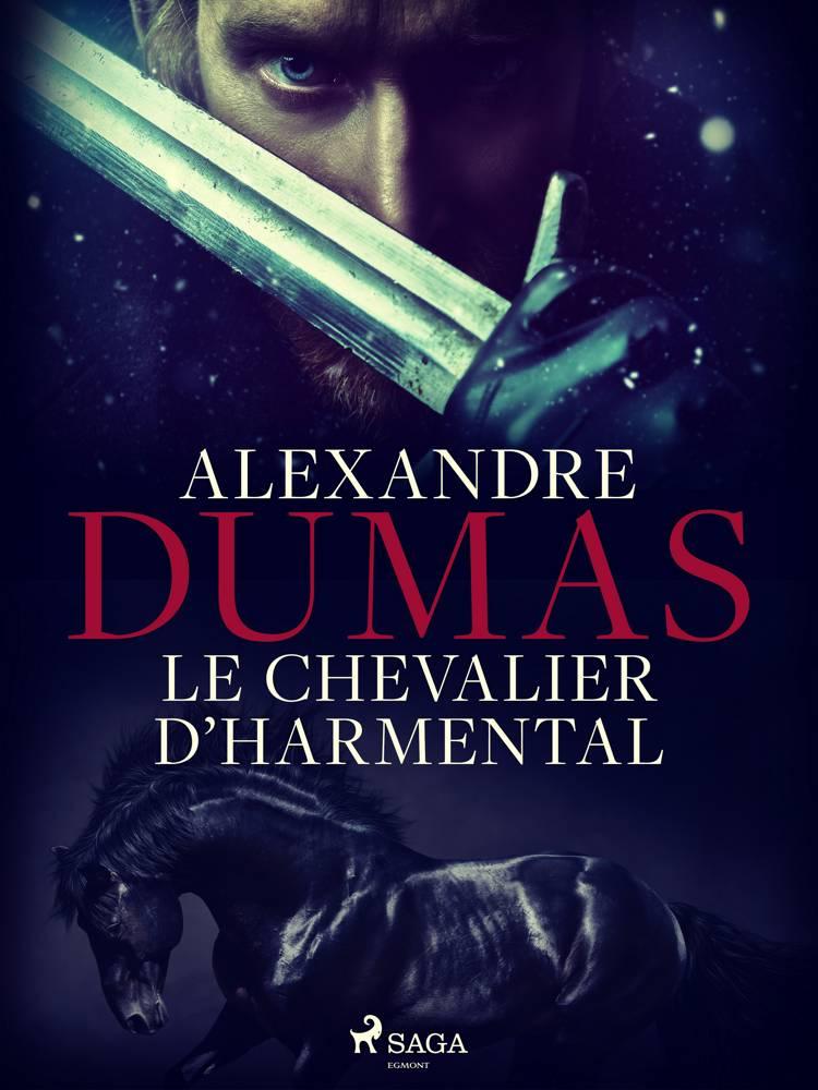 Le Chevalier d'Harmental af Alexandre Dumas