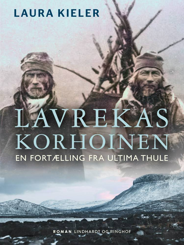 Lavrekas Korhoinen. En fortælling fra Ultima Thule af Laura Kieler
