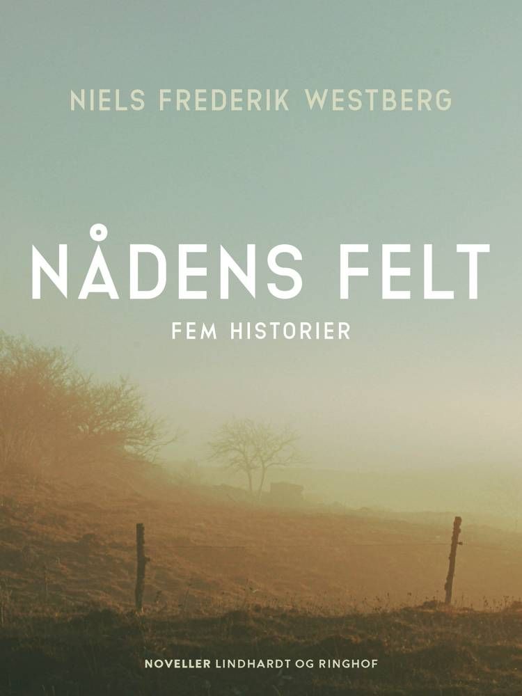 Nådens felt. Fem historier af Niels Frederik Westberg