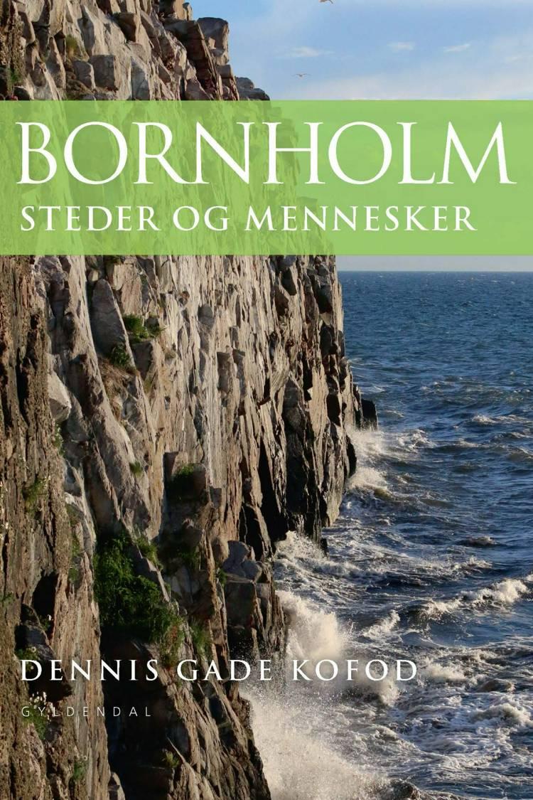 Bornholm af Dennis Gade Kofod
