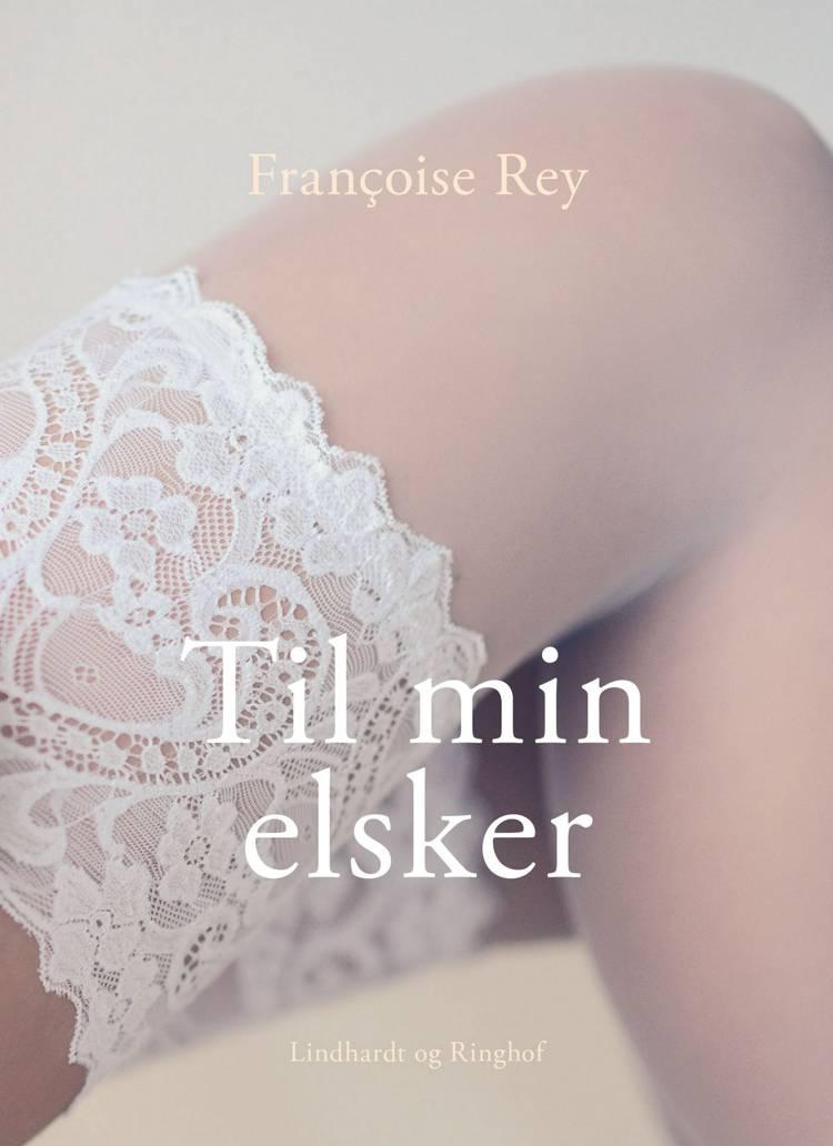 Til min elsker af Françoise Rey