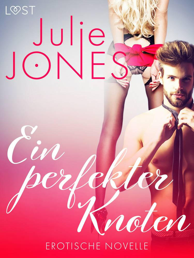 Ein perfekter Knoten - Erotische Novelle af Julie Jones