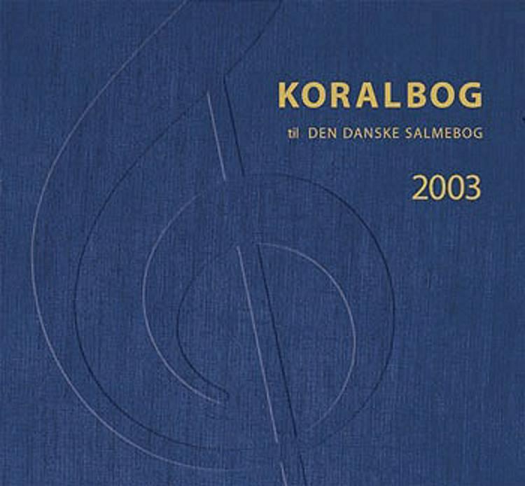 Koralbog til Den Danske Salmebog 2003