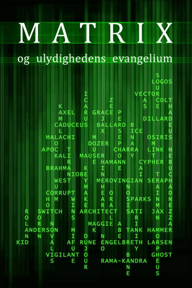 Matrix og ulydighedens evangelium af Rune Engelbreth Larsen