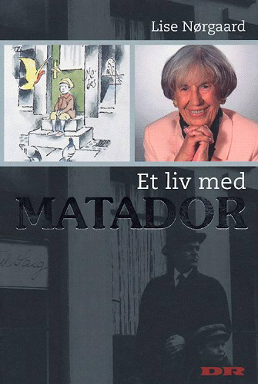Et liv med Matador af Lise Nørgaard