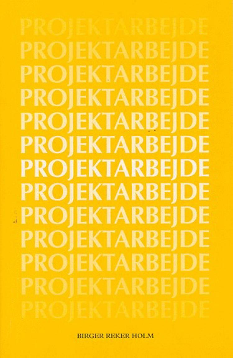 Projektarbejde af Birger Reker Holm