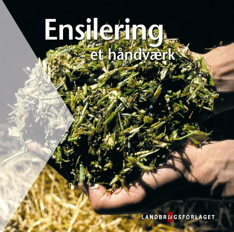 Ensilering af Karsten A. Nielsen, Rudolf Thøgersen og Christer Ohlsson m.fl.