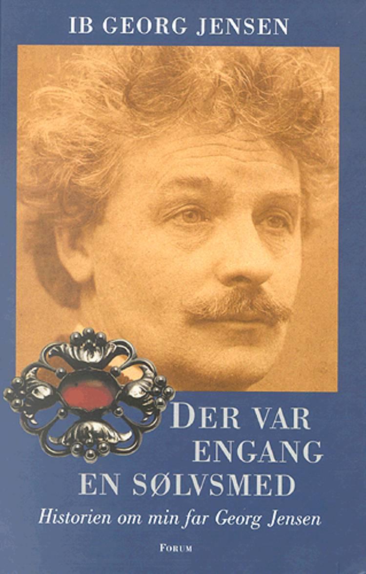 Der var engang en sølvsmed af Ib Georg Jensen