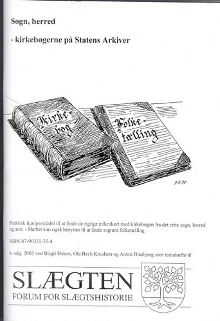 Sogn, herred - kirkebøgerne på Statens Arkiver af Birgit Øskov, Ole Bech Knudsen, Anton Blaabjerg og Ole Bech Knudsen og Anton Blaabjerg