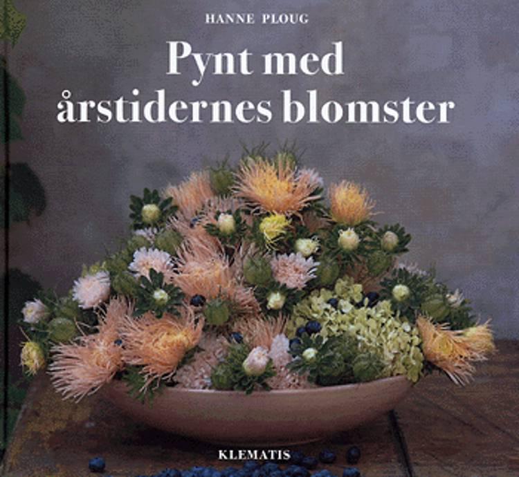 Pynt med årstidernes blomster af Hanne Ploug