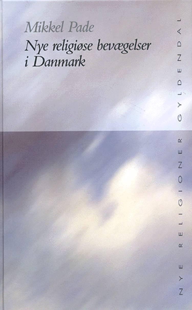 Nye religiøse bevægelser i Danmark af Mikkel Pade