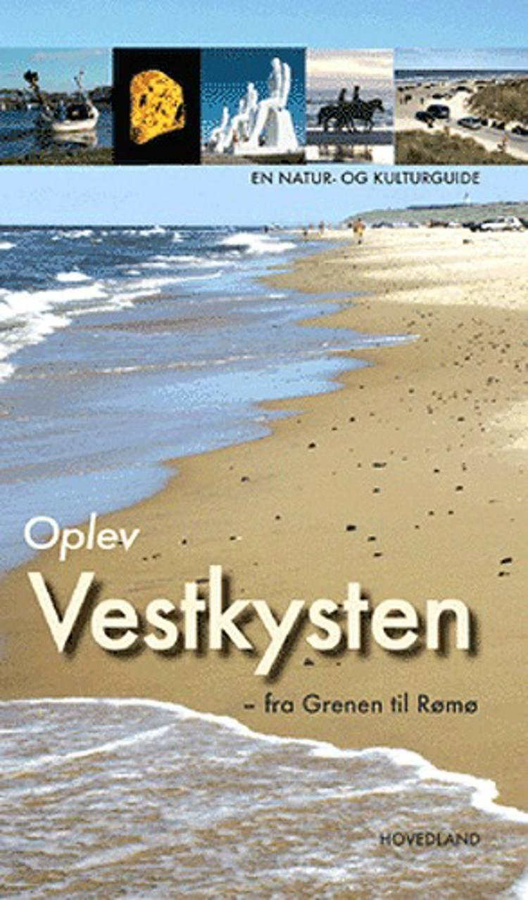 Oplev Vestkysten - fra Grenen til Rudbøl af Søren Olsen