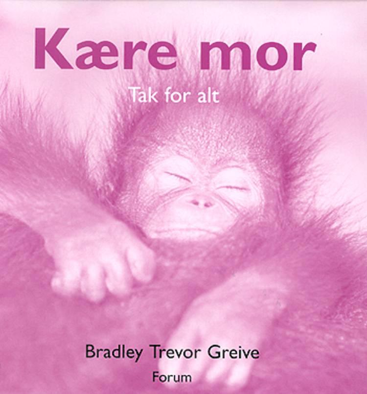 Kære Mor af Bradley Trevor Greive