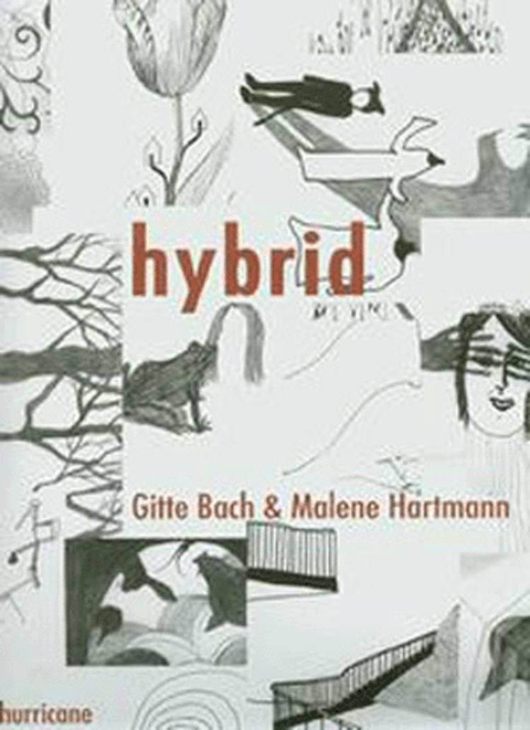 Hybrid af Malene Hartmann og Gitte Bach