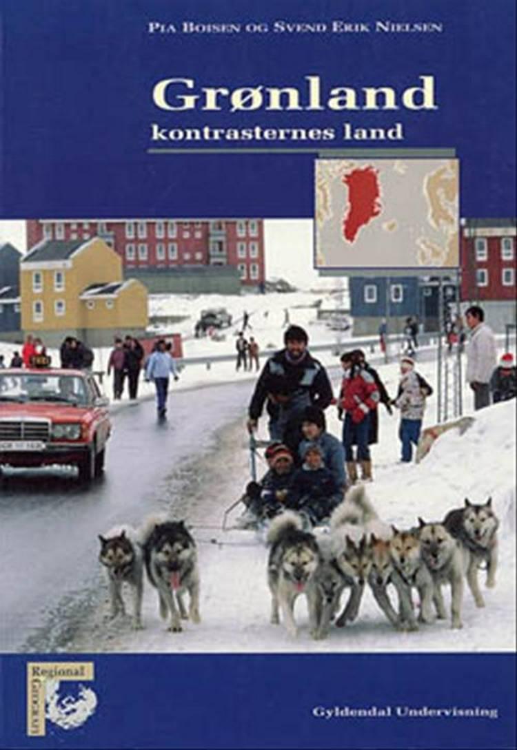 Grønland - kontrasternes land af Svend Erik Nielsen og Pia Boisen
