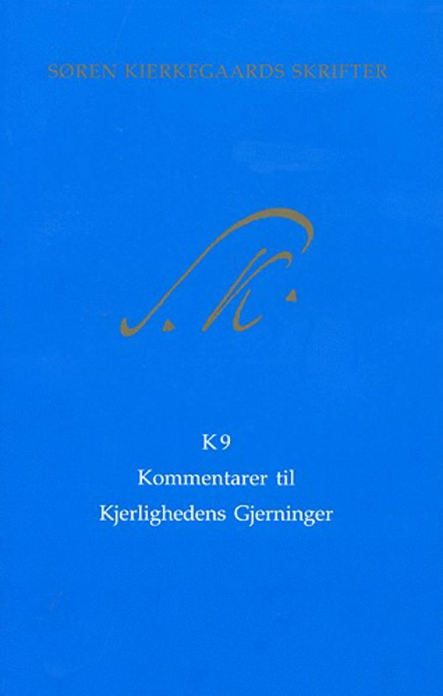 Søren Kierkegaards skrifter. Kommentarbind. Bind K9 af Søren Kierkegaard
