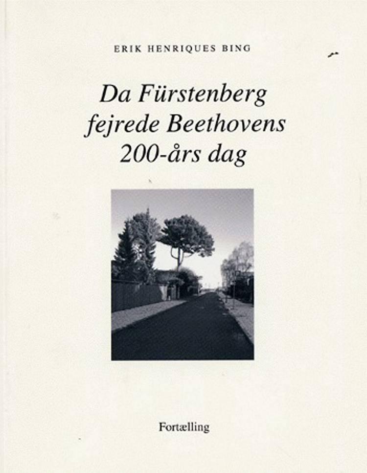 Da Fürstenberg fejrede Beethovens 200-års dag af Erik Henriques Bing