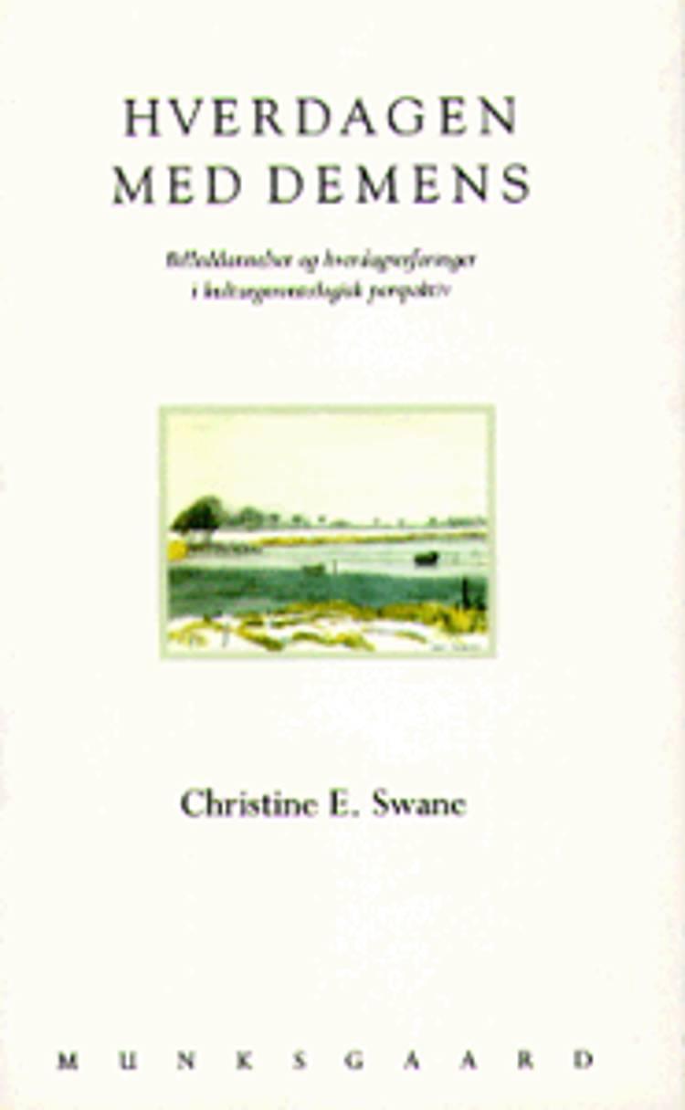 Hverdagen med demens af Christine E. Swane