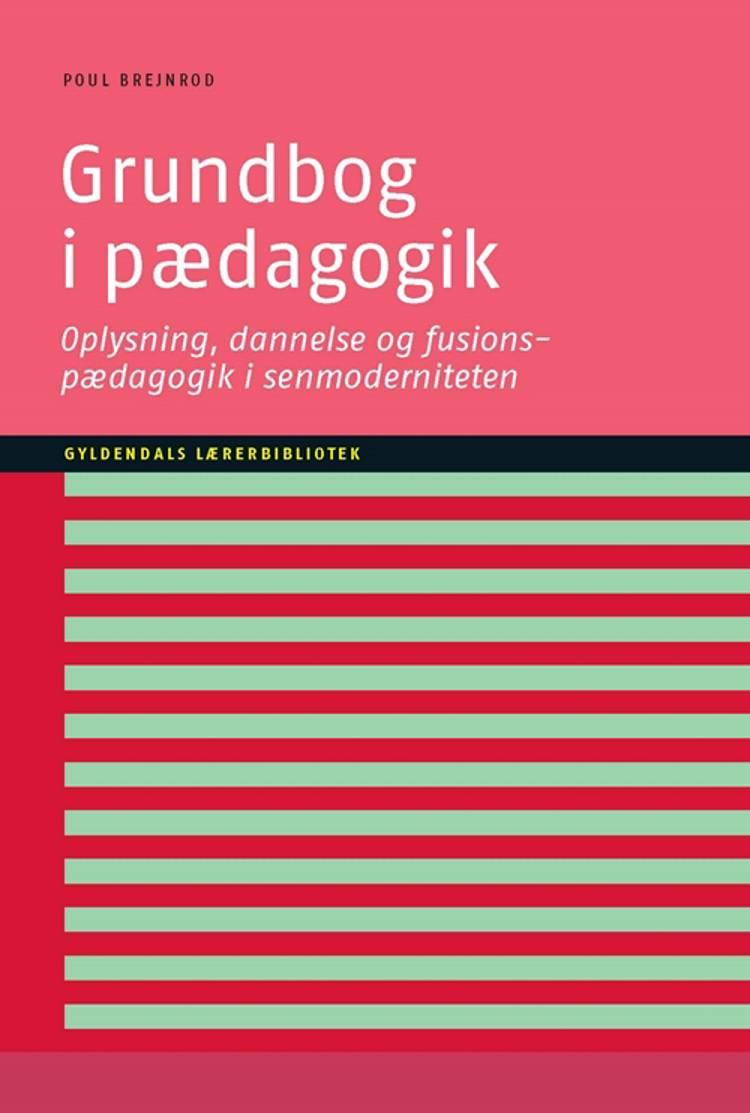 Grundbog i pædagogik af Poul Brejnrod