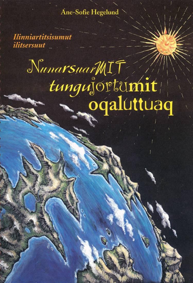 Nunarsuarmit tungujortumit oqaluttuaq af Andri Snær Magnason og Ane Sofie Hegelund