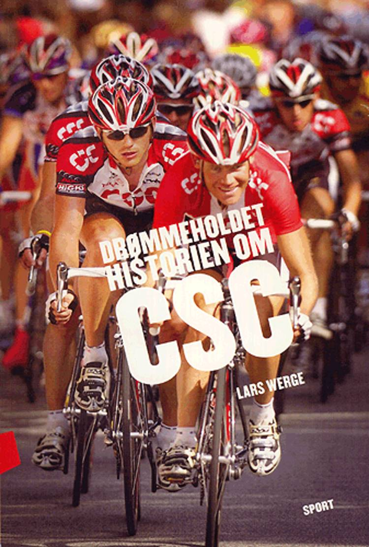 Drømmeholdet - historien om CSC af Lars Werge